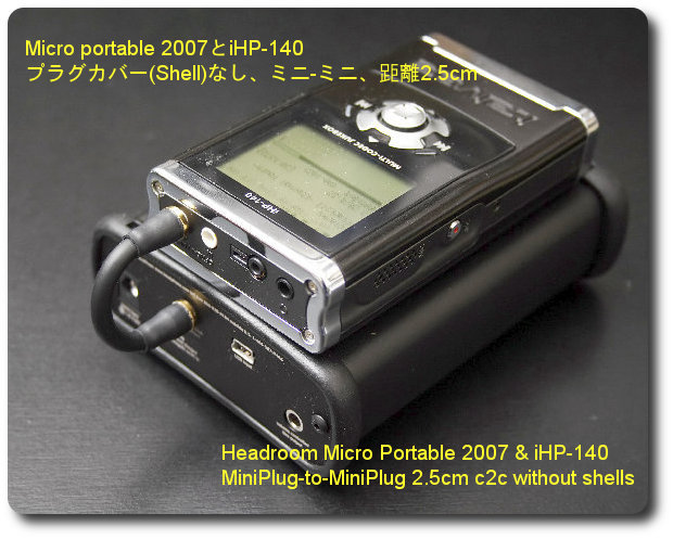 Headroom Micro Portable 2007 and iHP-140 with MiniPlug to MiniPlug 2.5cm c2c